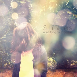 """Image of Sun Glitters """"Everything Could Be Fine"""" (WALH 0003)"""