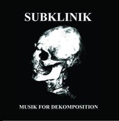 "Image of Subklinik ""Musik For Dekomposition"" CD"