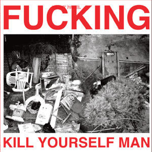 Image of MIKKI AND THE MAUSES/DERACINE - Fucking Kill Yourself Man