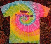 Image of Future Mrs. Hudson Shirt TIE-DYE