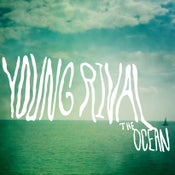 Image of Young Rival - The Ocean 7""