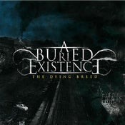 Image of A BURIED EXISTENCE-THE DYING BREED FULL LENGHT