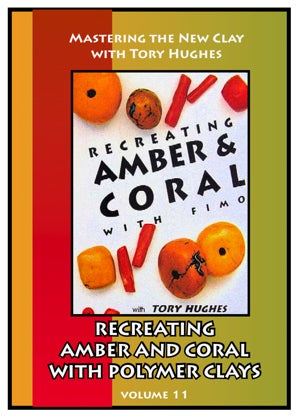 Image of Mastering the New Clay DVDs: Recreating Amber and Coral in Polymer, with Tory Hughes