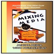 Image of Mastering the New Clay DVDs: Mixing Media with Polymer Clays, with Tory Hughes