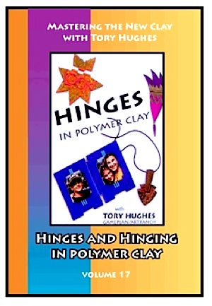 Image of Mastering the New Clay DVDs: Hinges and Hinging in Polymer, with Tory Hughes