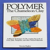 Image of Polymer the Chameleon Clay: ArtRanch Techniques for Recreating Natural Materials