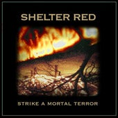 Image of SHELTER RED - Strike A Mortal Terror CD