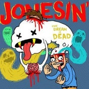 Image of Jonesin'- The Dream is Dead