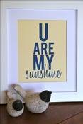 Image of u are my sunshine PRINT
