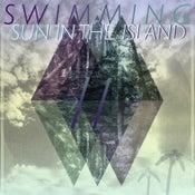 Image of SWIMMING// Sun In The Island