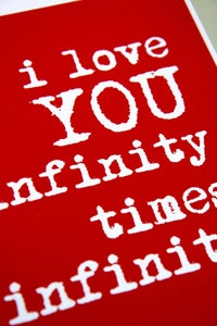 Image of i love you infinity times infinity PRINT - many colour options