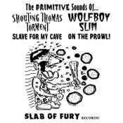 "Image of Shouting Thomas Torment & Wolfboy Slim Split 7"" Slave For My/Cave On The Prowl!"