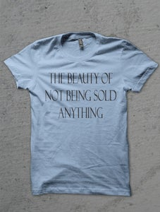 Image of The Beauty of Not Being Sold Anything
