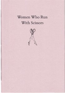 Image of Women Who Run with Scissors — PAMPHLET