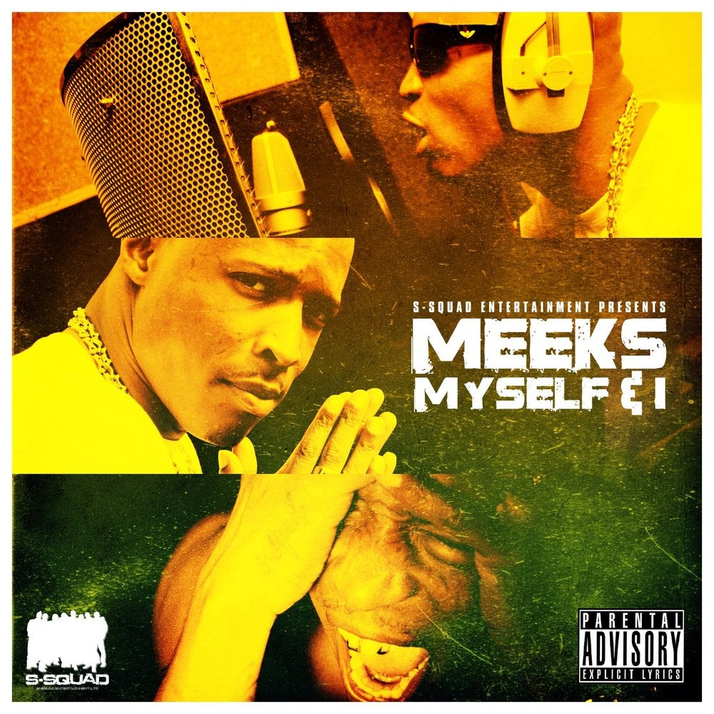 Image of S-SQUAD PRESENTS.. MEEKS MYSELF & I THE EP (PRE ORDER YOUR HARD COPY)