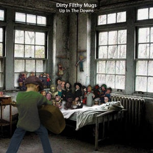 "Image of Dirty Filthy Mugs ""Up in the Downs"" CD"
