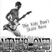 "Image of Minus-One ""The Kid's Don't Skate Here"" CD"