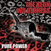 "Image of The Neon Wilderness ""Pure Power"" CD"