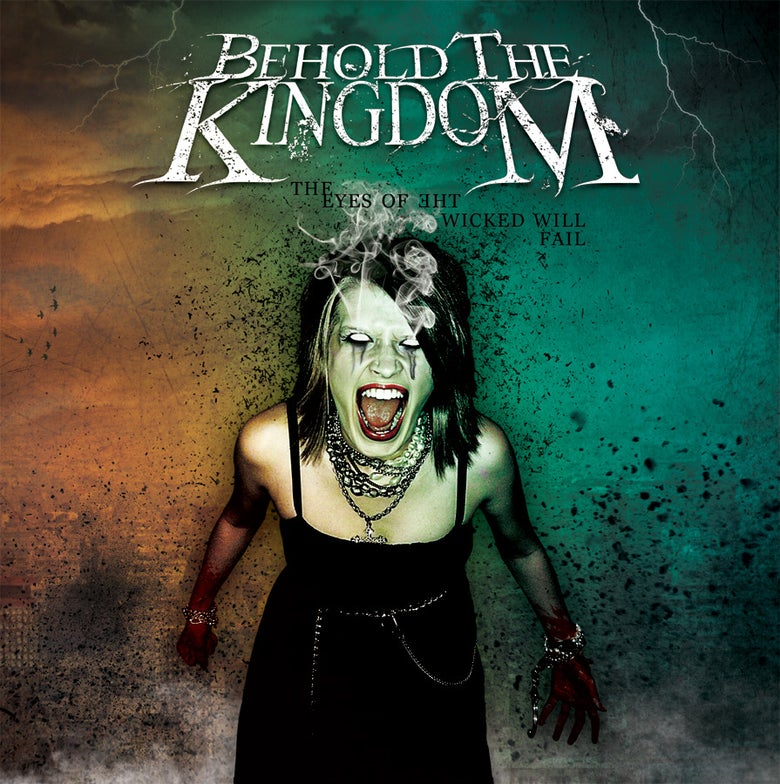 "Image of BEHOLD THE KINGDOM - ""THE EYES OF THE WICKED WILL FAIL"" CD"