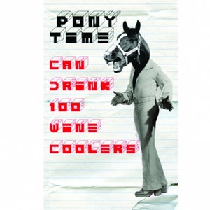 """Image of Pony Time """"Can Drink 100 Wine Coolers"""" Tape DSBRT001"""