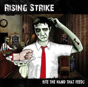 Image of Rising Strike - Bite The Hand That Feeds