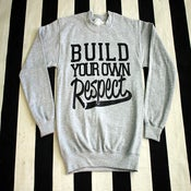"Image of ""Build Your Own Respect"" Crewneck"