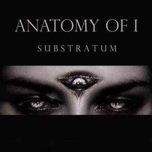 Image of ANATOMY OF I - SUBSTRATUM (CD)
