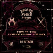 """Image of ZACKEY FORCE FUNK """"This Is The Force Funk Sound"""" Mixed by DJ Kutmah"""