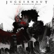 Image of Juggernaut - ...Where Mountains Walk - [Digipak]