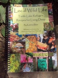 Image of Local Wild Life - Turtle Lake Refuge Recipes for Living Deep - Katrina Blair