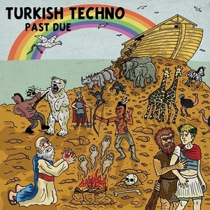 Image of Turkish Techno- Past Due LP