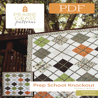Image of Prep School Knockout: PDF Quilt Pattern #104