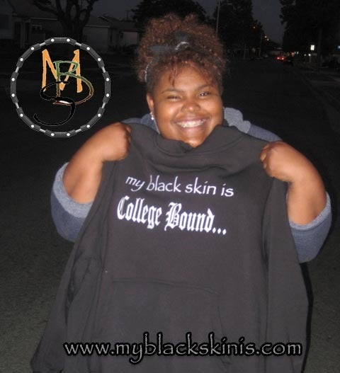"Image of ""my black skin is College Bound..."" Hoodie"