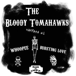 """Image of The Bloody Tomahawks - 7"""" 45 Whoopee/Bursting Love"""