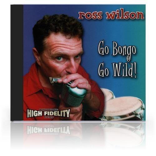 Image of Ross Wilson Go Bongo Go Wild 2001 (CD)