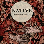 Image of Native - Wrestling Moves LP