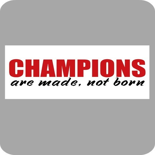 Image of Champions are made...