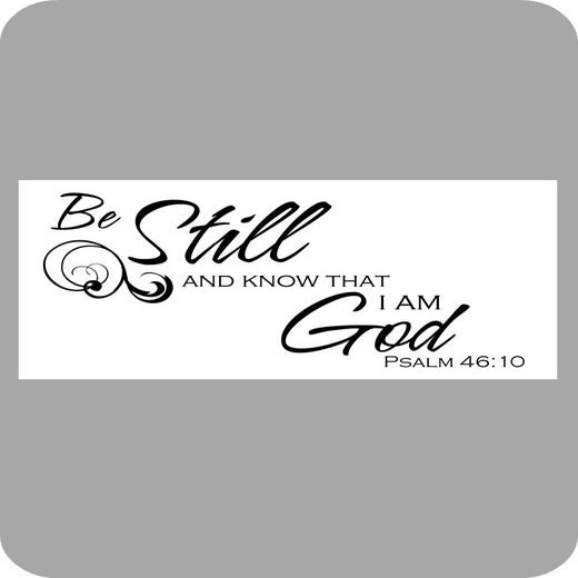 Image of Be Still and know...
