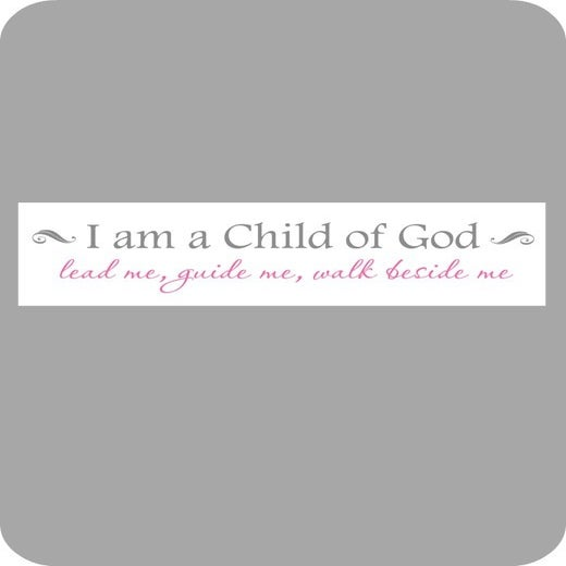 Image of I am a child of God...