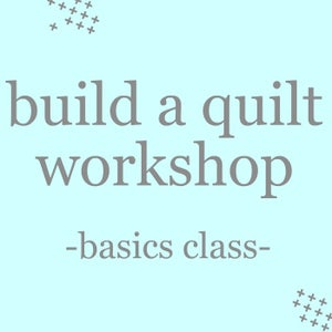 Image of build a quilt workshop: basics