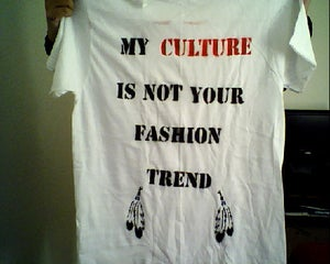 Image of My Culture Is Not Your Fashion Trend