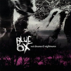 Image of Blue Ox - Wet Dreams and Nightmares CD
