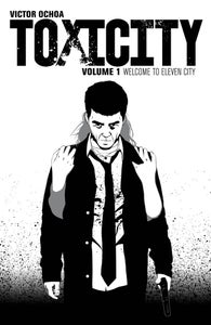 Image of TOXICITY, Volume 1: Welcome to Eleven City