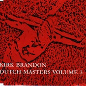 "Image of KIRK BRANDON ""Dutch Masters VOL THREE"" CD"