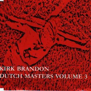 "Image of KIRK BRANDON ""Dutch Masters VOL THREE"" CD"