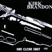 "Image of KIRK BRANDON ""One Clear Shot Live"" CD"