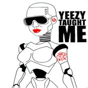 Image of 'Yeezy Taught Me' By Timothy Eugene
