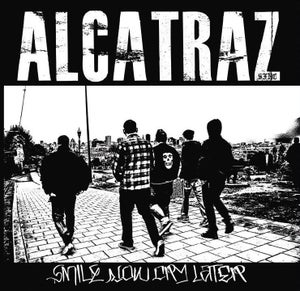 """Image of Alcatraz """"Smile Now Cry Later"""""""