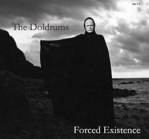 """Image of The Doldrums - Forced Existence 7"""""""