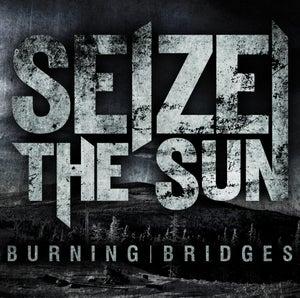 Image of Seize the Sun   Burning Bridges EP
